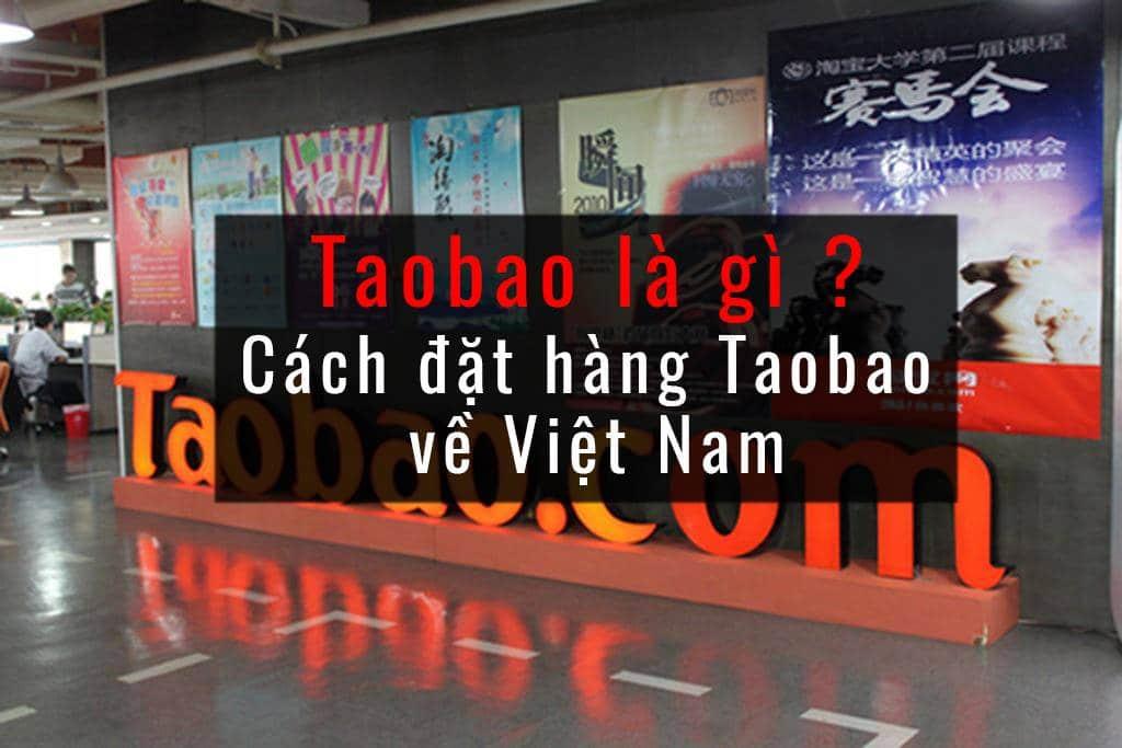 taobao là gì ? cách đặt hàng taobao về Việt Nam