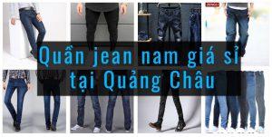 xưởng quần jean nam nữ giá sỉ tại quảng châu