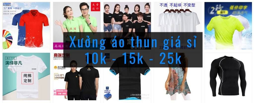 xưởng áo thun giá sỉ 10k 15k 20k 25k 30k 40k trên taobao